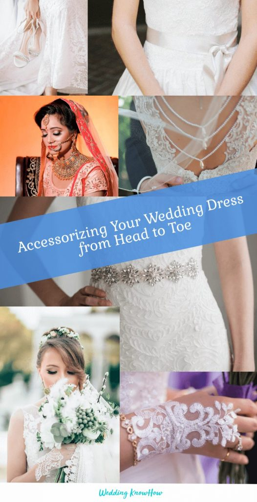accessorizing your wedding dress from head to toe